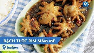 Hướng dẫn cách làm món BẠCH TUỘC RIM MẮM ME | Feedy TV