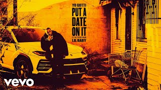 Yo Gotti Put A Date On It Audio Ft Lil Baby