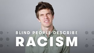 Blind People Describe Racism | Cut