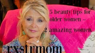 5 MakeUp Tips for Older Women ~ 2 Remarkable Women 🌺