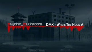 DMX - Where The Hood At (Uncensored)