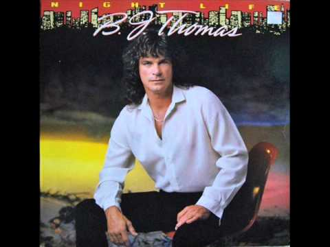 B J Thomas - Nightlife