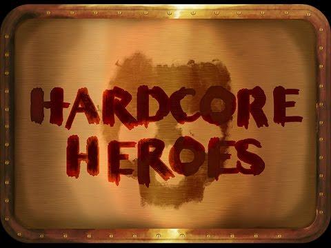 Hardcore Heroes: 027 Part 1