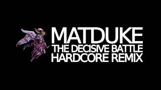 [Final Fantasy Core!] The Decisive Battle - Matduke Remix