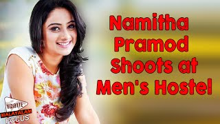 Namitha Pramod Shoots at Men's Hostel for Adi Kappiyare Kottamani Malayalam Movie