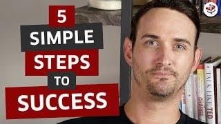 5 STEPS TO SUCCESS IN LIFE (How to Be Successful!)
