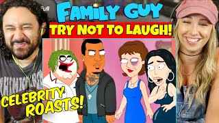 FAMILY GUY | ROASTING EVERY CELEBRITY | Try Not To Laugh - REACTION!