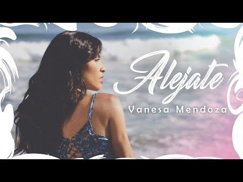 Vanesa Mendoza - ALEJATE (Vídeo Oficial)