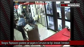 Bologna, Rapinavano gioiellerie per pagarsi le Comunioni dei figli. Arrestati 3 brindisini