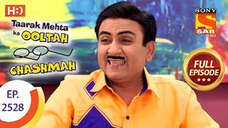 Taarak Mehta Ka Ooltah Chashmah - Ep 2528 - Full Episode - 8th August, 2018