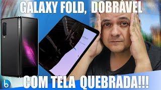 GALAXY FOLD | PROBLEMAS NA TELA JÁ NOS PRIMEIROS DIAS...