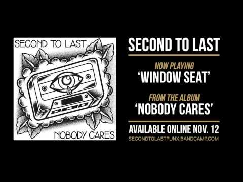 "Second To Last - ""Window Seat"" (from 'Nobody Cares')"