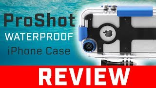 ProShot Waterproof iPhone Case | Review