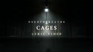CAGES - NEEDTOBREATHE | Lyric Video