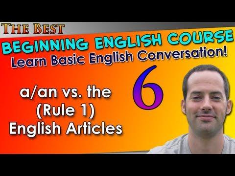 006 – a/an vs. the (Rule 1) English Articles – Beginning English Lesson – Basic English Grammar