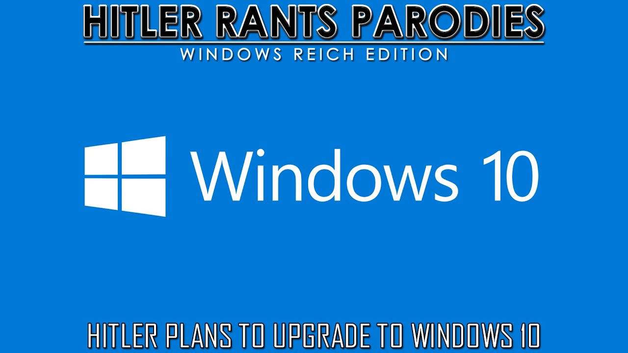 Hitler plans to upgrade to Windows 10