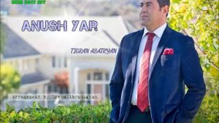 "Download Lagu ""Anush Yar"" - Tigran Asatryan (NEW 2017 HIT SONG) Gratis STAFABAND"