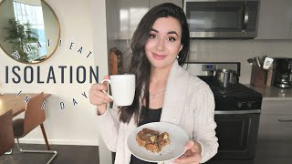 SELF-ISOLATION WHAT I EAT IN A DAY VLOG