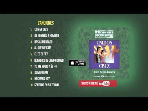 Unidos Por La Cruz- Jesús Adrián Romero - Album Completo