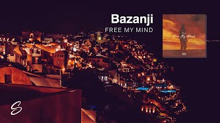 Bazanji - Free My Mind (Prod. Syndrome)