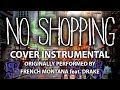 No Shopping (Cover Instrumental) [In the Style of French Montana feat. Drake]