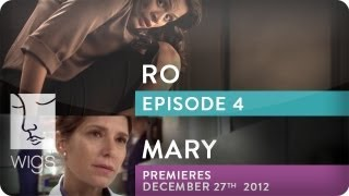 Ro (+ Mary Trailer) | Ep. 4 of 6 | Feat. Melonie Diaz | WIGS