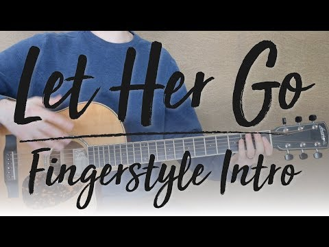 Let Her Go - Fingerstyle Intro - Guitar Lesson Walkthrough with Diagrams