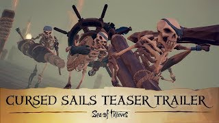 Official Sea of Thieves: Cursed Sails Teaser Trailer