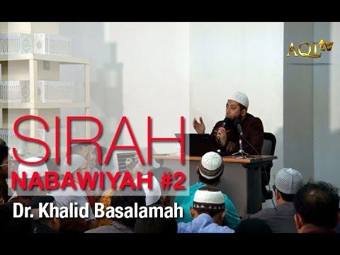 Ust. Dr. Khalid Basalamah   Sirah Nabawiyah #2