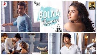 Bolna Remix – Kapoor & Sons| DJ Chetas| Sidharth| Alia| Fawad| Arijit | Asees | Tanishk Bagchi