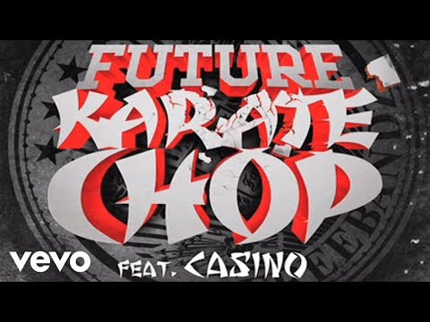 Future featuring Casino - Karate Chop (audio)
