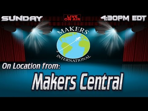 Makers International LIVE - On Location Makers Central