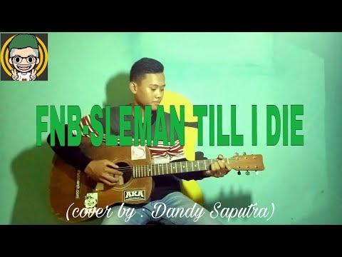 FNB-SLEMAN TILL I DIE guitar cover (lirik)