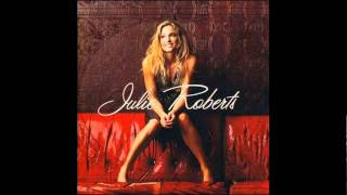 Watch Julie Roberts If You Had Called Yesterday video