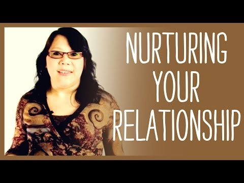Love and Relationship Compatibility, Nurturing your Relationship