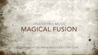 Magical Fusion - Anandyrh Music