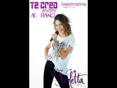Violetta-Te Creo Acustica (Al piano) Completa