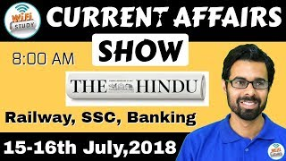 8:00 AM - CURRENT AFFAIRS SHOW 15-16th July | RRB ALP/Group D, SBI Clerk, IBPS, SSC, UP Police