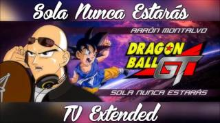 Aaron Montalvo - Sola Nunca Estarás (TV Extended) [Dragon Ball GT]