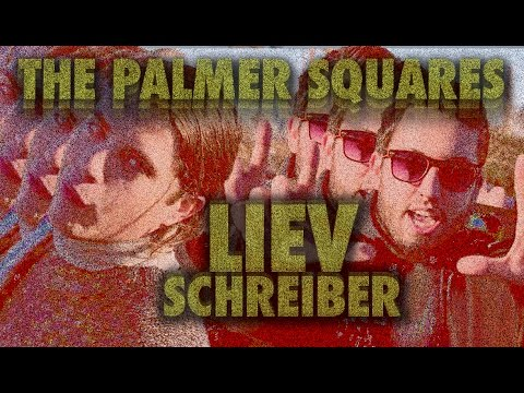 The Palmer Squares - Liev Schreiber (Prod. by The Entreproducers)