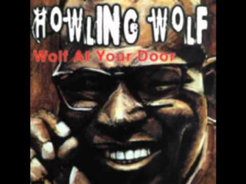 Howlin Wolf - Dont Dog Me Around