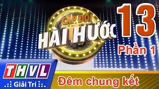 THVL | Cặp đôi hài hước - Tập 13: Đêm chung kết (Phần 1)
