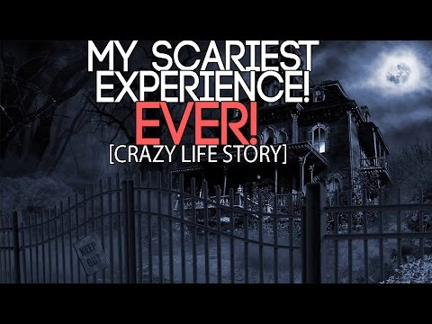 my scary experience