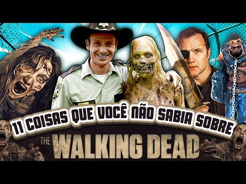 11 coisas que você não sabia sobre THE WALKING DEAD
