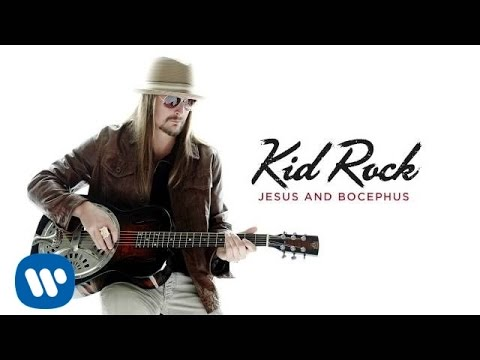 Kid Rock - Jesus And Bocephus
