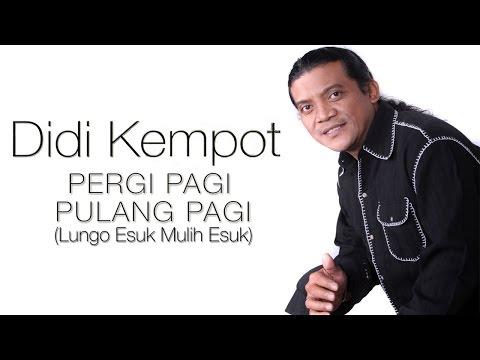 download lagu Didi Kempot - Lungo Esuk Mulih Esuk Pergi Pagi Pulang Pagi gratis