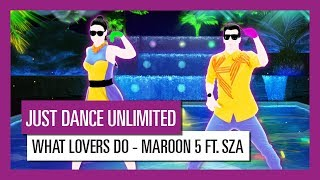 WHAT LOVERS DO  (MAROON 5 FT. SZA)  / JUST DANCE UNLIMITED  [OFFICIAL] HD
