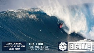 Tom Lowe at Jaws - 2016 Billabong Ride of the Year Entry - WSL Big Wave Awards