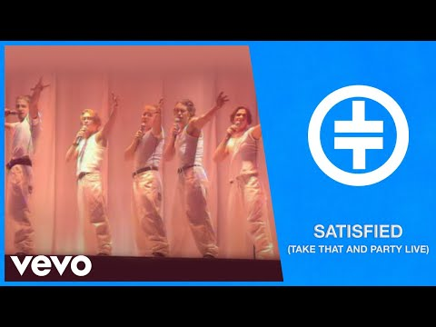 Take That - Satisfied (Take That And Party Live)