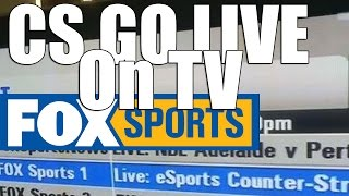 Counter-Strike Live on TV (Fox Sports 1)